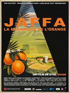 Jaffa, la Mécanique de l'Orange : Un film de Eyal Sivan